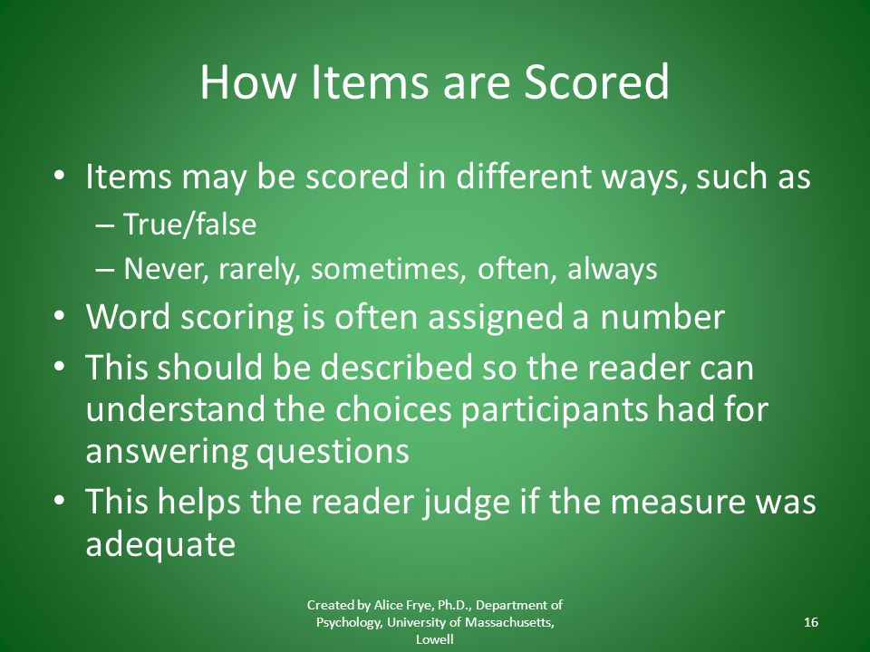 How Items are Scored Items may be scored in different ways, such as
