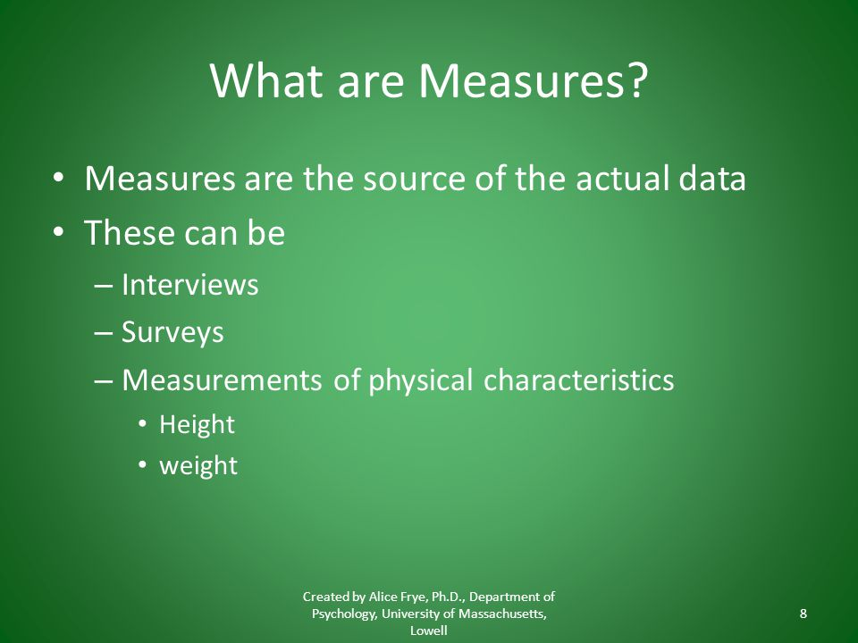 What are Measures Measures are the source of the actual data