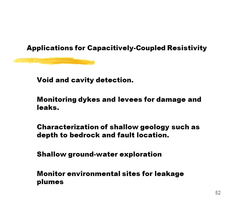 Applications for Capacitively-Coupled Resistivity