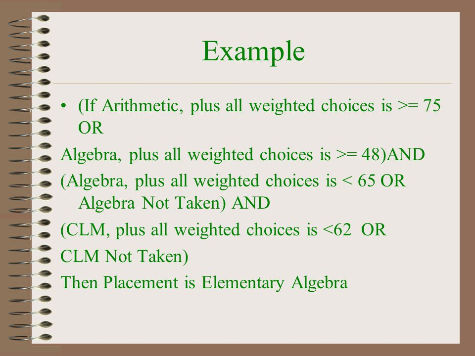 Example (If Arithmetic, plus all weighted choices is >= 75 OR