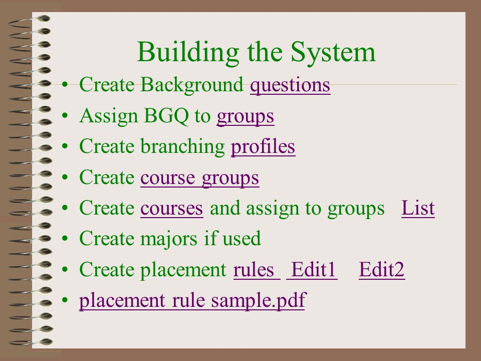 Building the System Create Background questions Assign BGQ to groups
