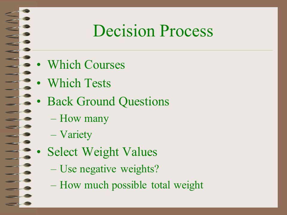 Decision Process Which Courses Which Tests Back Ground Questions