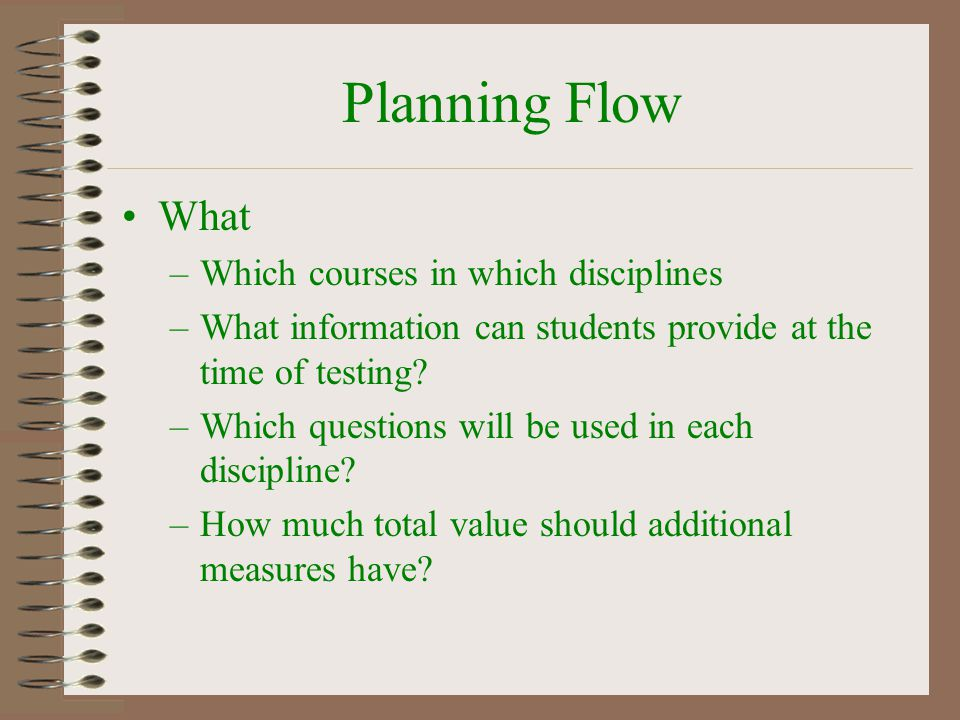 Planning Flow What Which courses in which disciplines