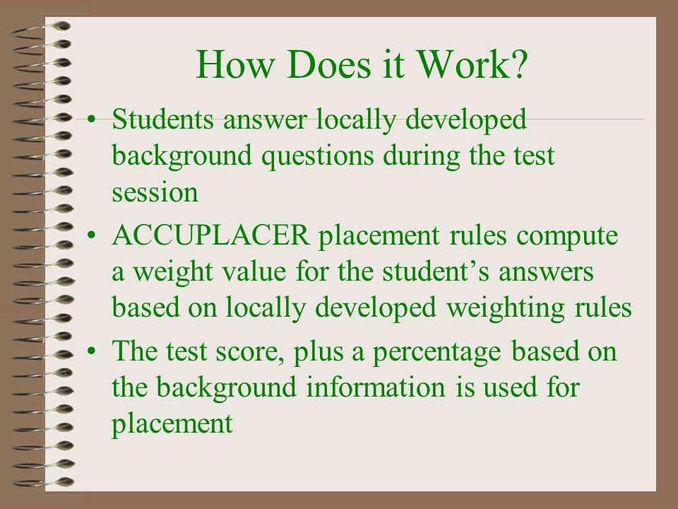 How Does it Work Students answer locally developed background questions during the test session.