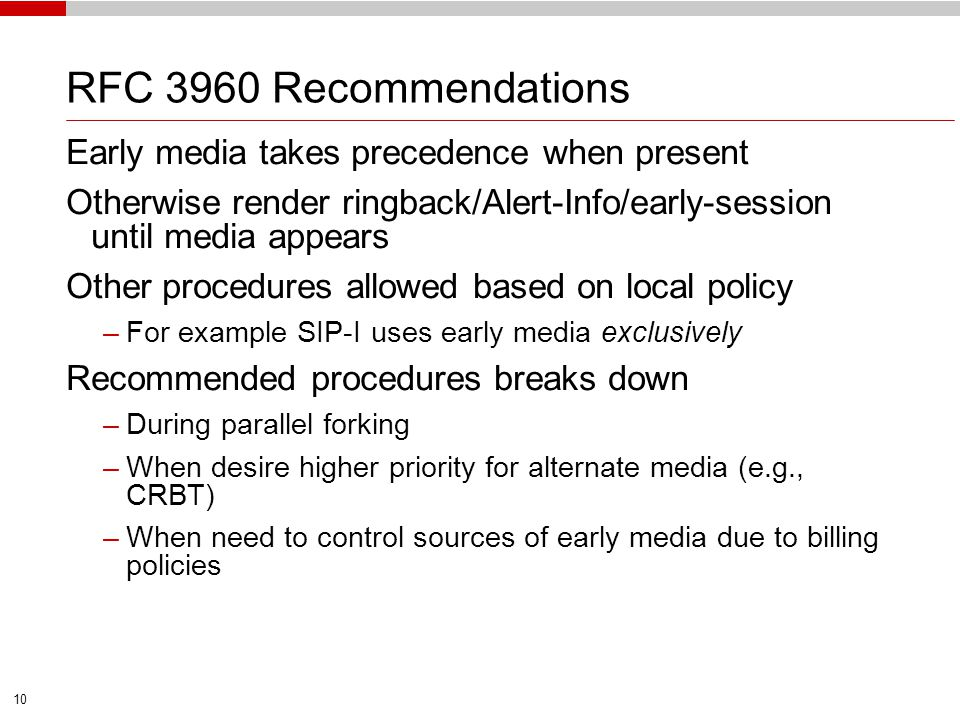 RFC 3960 Recommendations Early media takes precedence when present