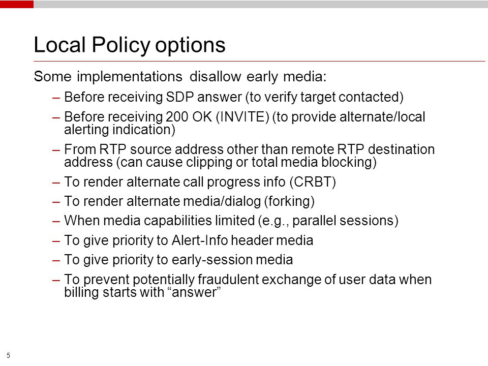 Local Policy options Some implementations disallow early media: