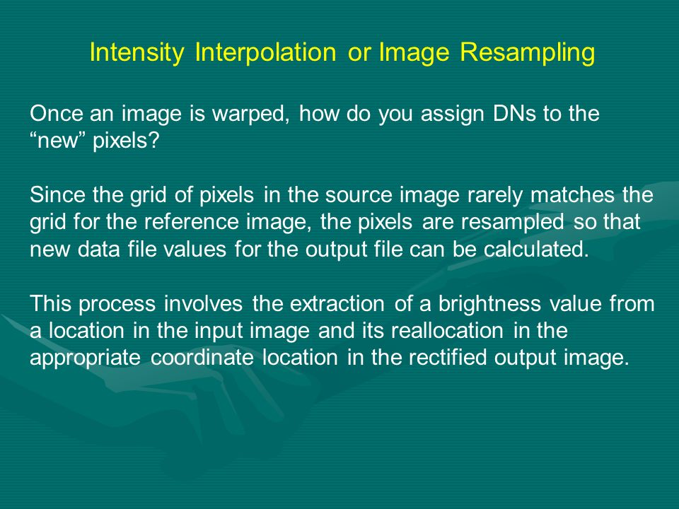 Intensity Interpolation or Image Resampling