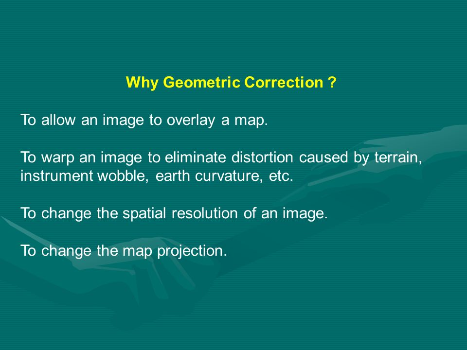 Why Geometric Correction