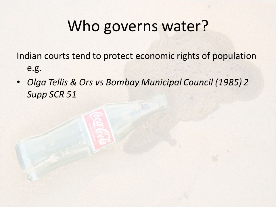 Who governs water Indian courts tend to protect economic rights of population e.g.