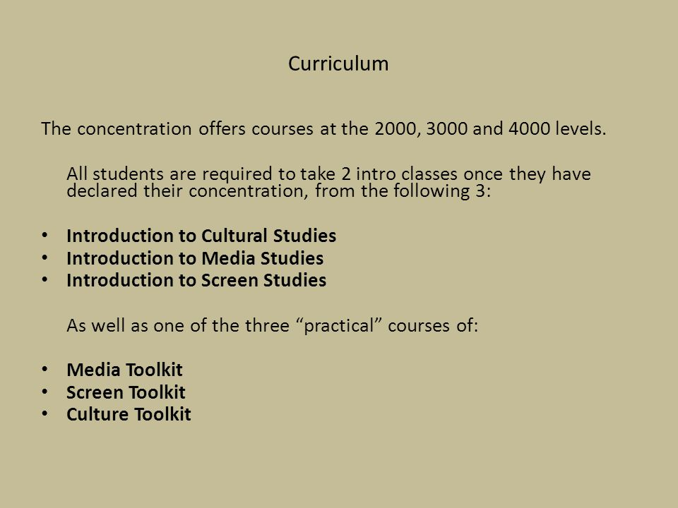 Curriculum The concentration offers courses at the 2000, 3000 and 4000 levels.