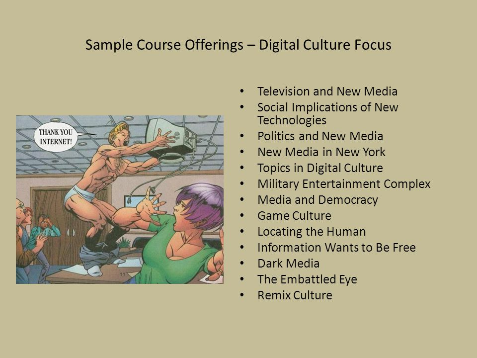 Sample Course Offerings – Digital Culture Focus
