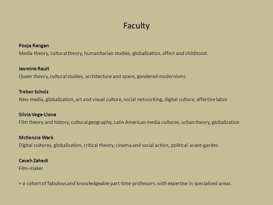 Faculty Pooja Rangan. Media theory, cultural theory, humanitarian studies, globalization, affect and childhood.