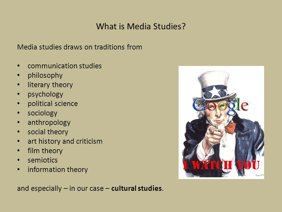 What is Media Studies Media studies draws on traditions from