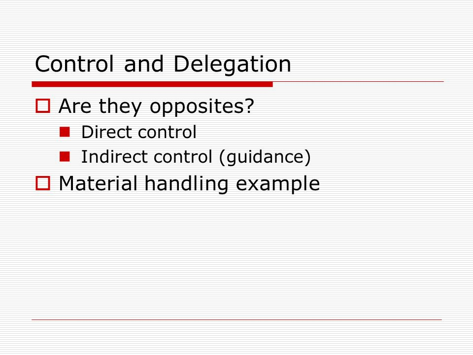 Control and Delegation