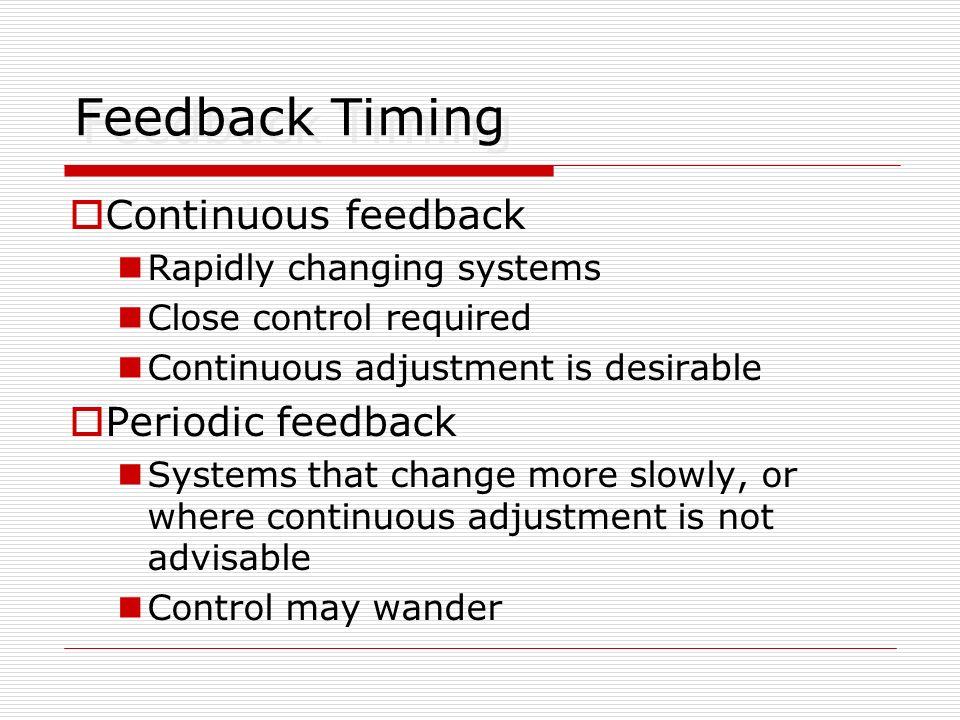 Feedback Timing Continuous feedback Periodic feedback