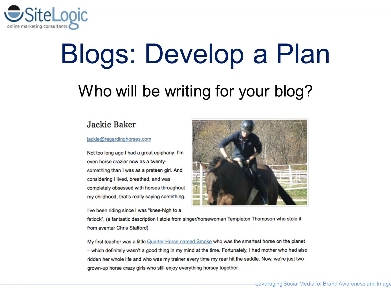 Who will be writing for your blog