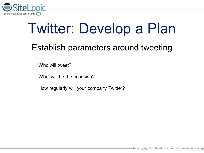 Twitter: Develop a Plan