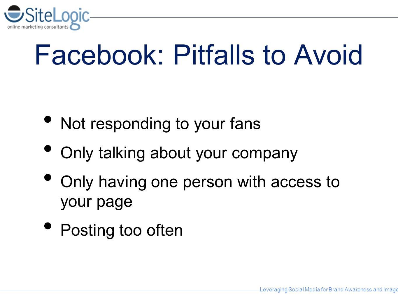 Facebook: Pitfalls to Avoid