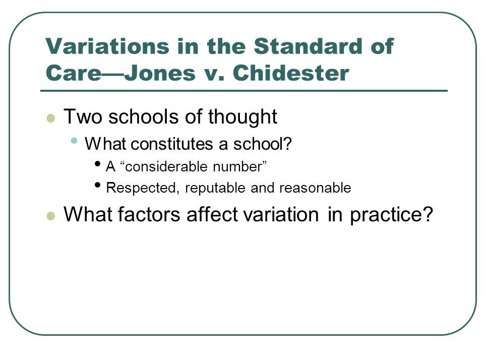 Variations in the Standard of Care—Jones v. Chidester
