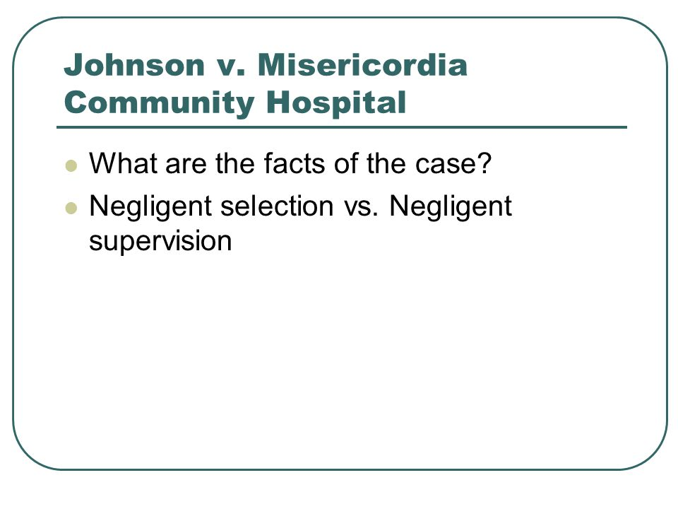 Johnson v. Misericordia Community Hospital