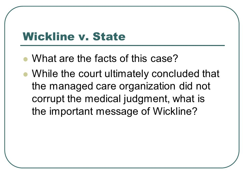 Wickline v. State What are the facts of this case