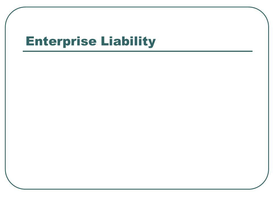 Enterprise Liability