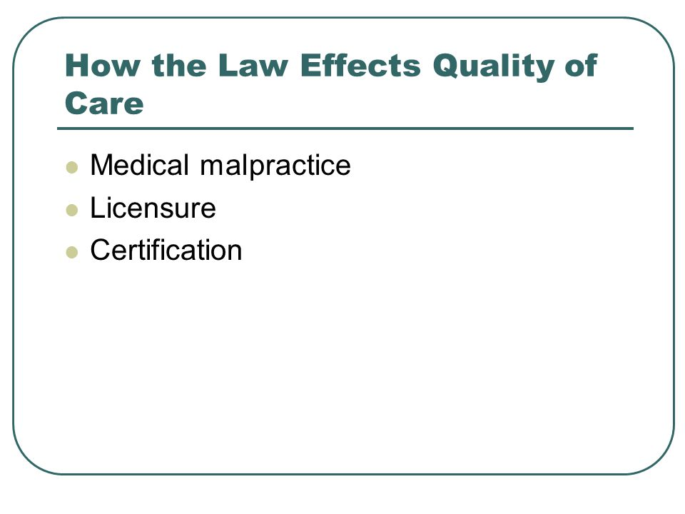 How the Law Effects Quality of Care