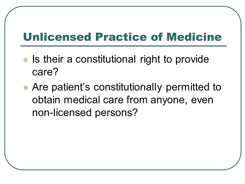 Unlicensed Practice of Medicine