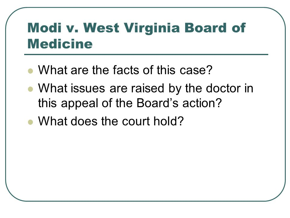Modi v. West Virginia Board of Medicine