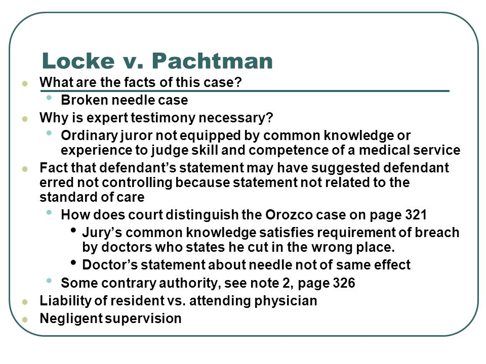 Locke v. Pachtman What are the facts of this case Broken needle case