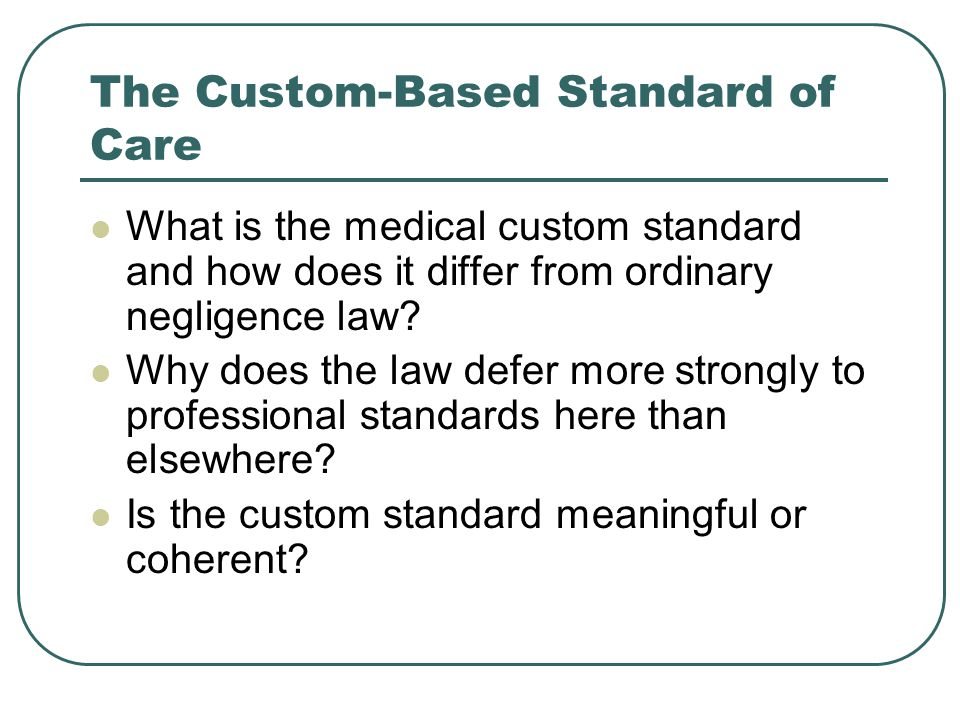The Custom-Based Standard of Care