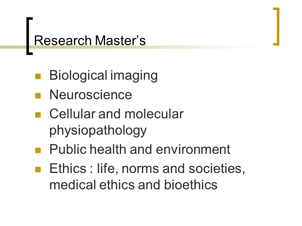 Research Master's Biological imaging. Neuroscience. Cellular and molecular physiopathology. Public health and environment.