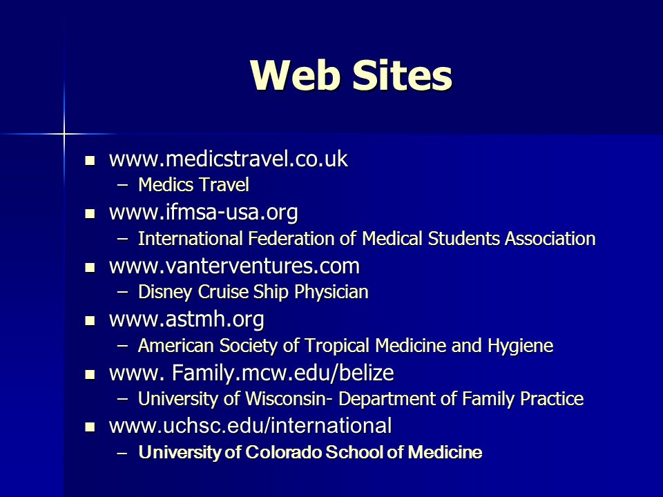 Web Sites www.medicstravel.co.uk www.ifmsa-usa.org