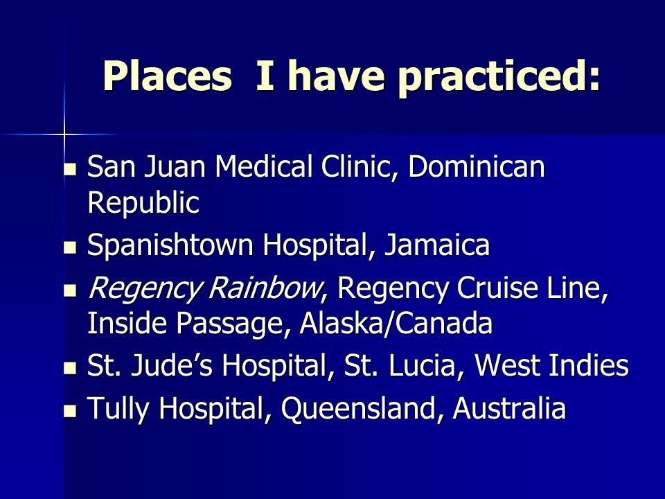Places I have practiced: