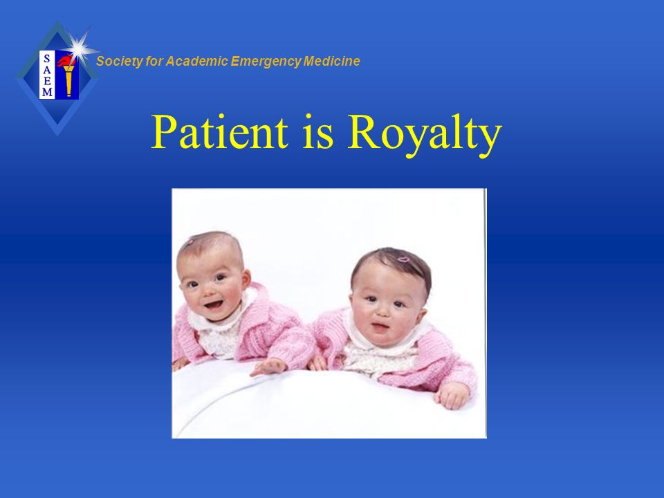 Patient is Royalty