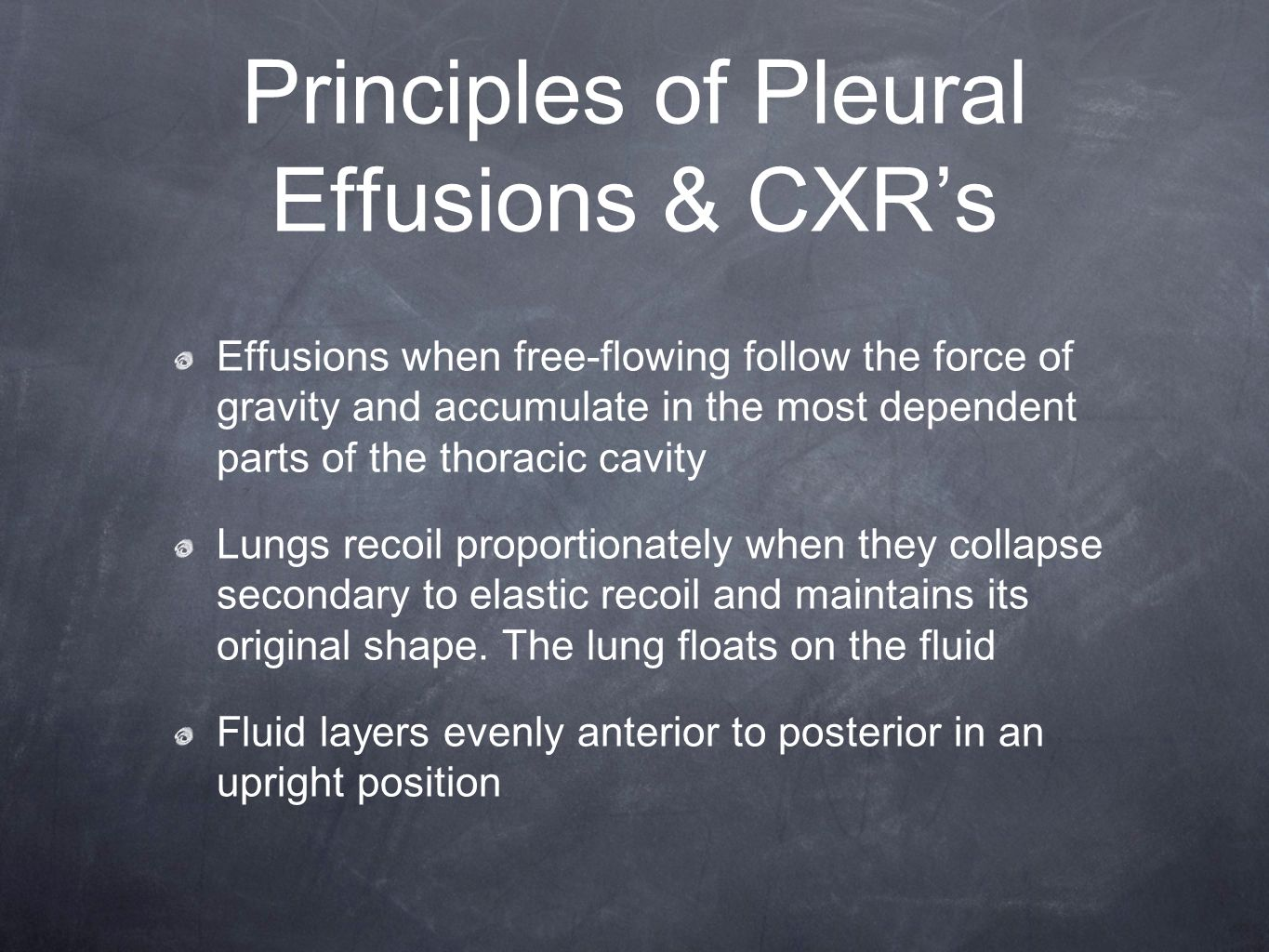 Principles of Pleural Effusions & CXR's