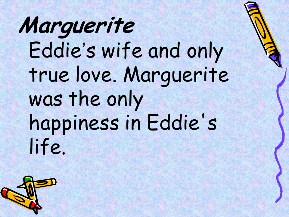Marguerite Eddie's wife and only true love