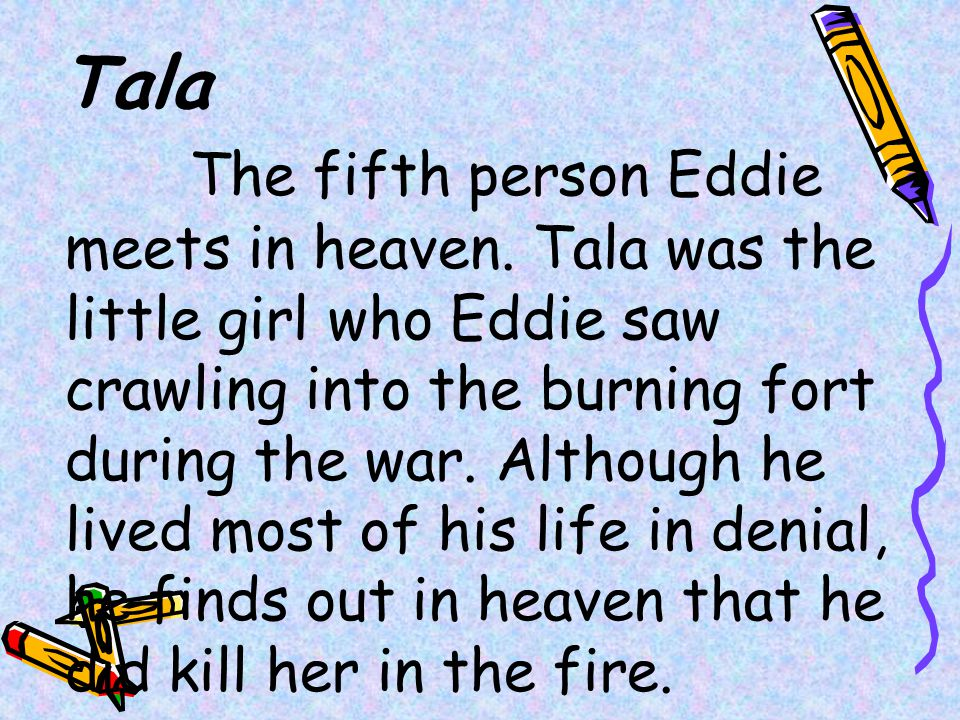 Tala The fifth person Eddie meets in heaven