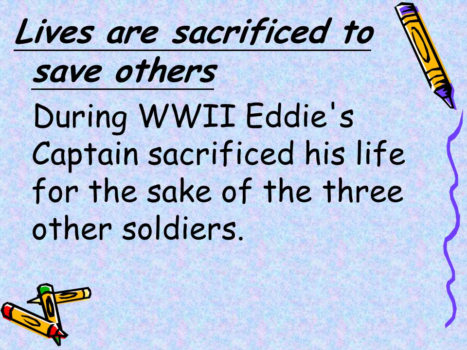 Lives are sacrificed to save others