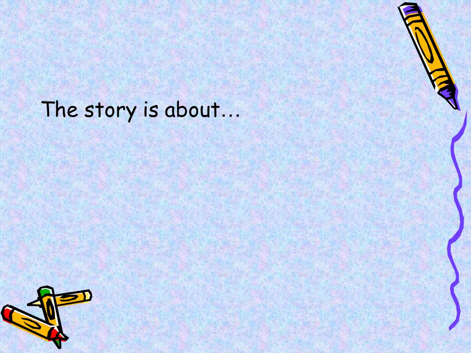 The story is about…