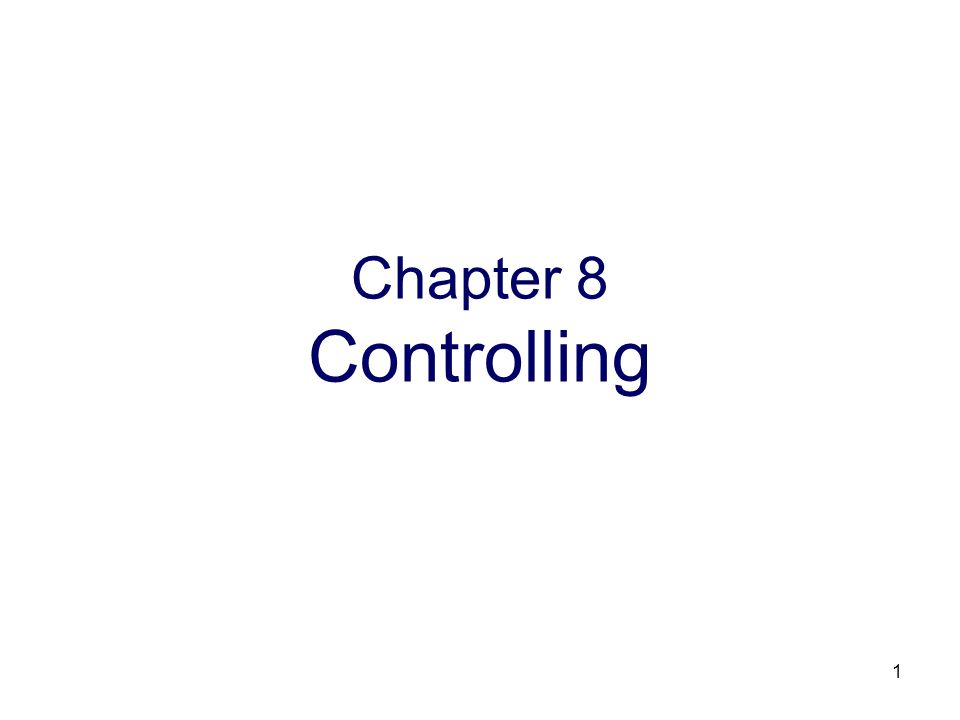 Chapter 8 Controlling
