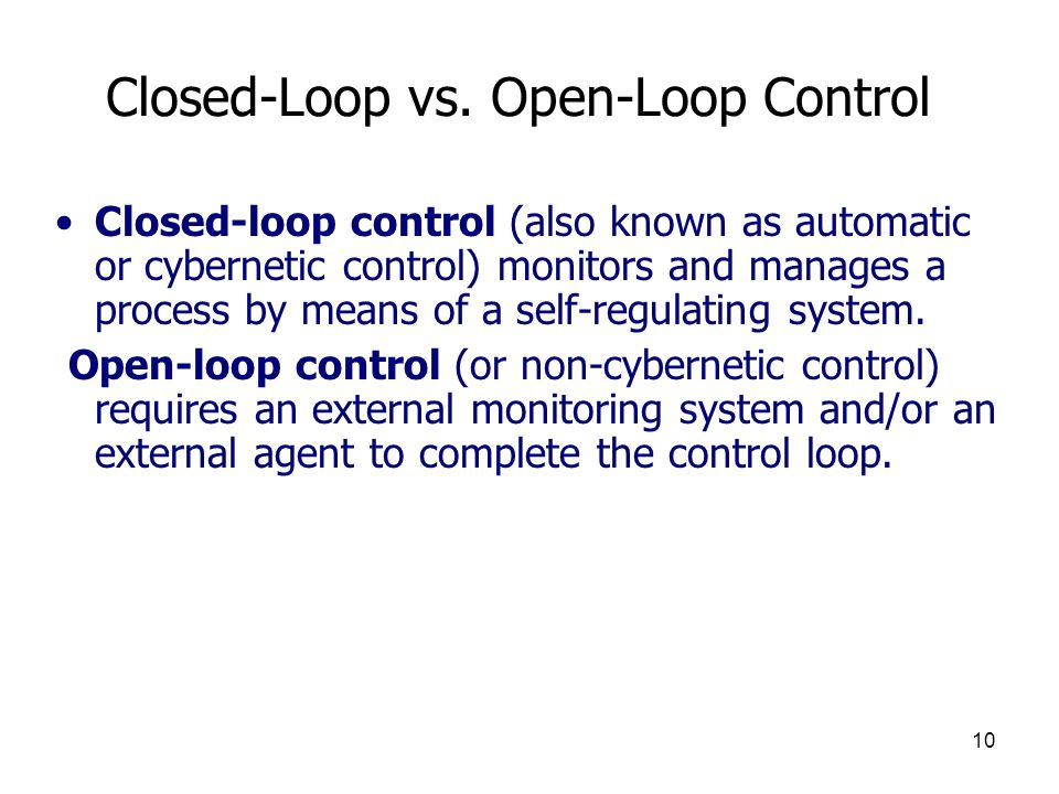 Closed-Loop vs. Open-Loop Control