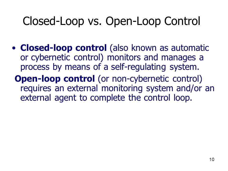 Closed-Loop vs. Open-Loop Control