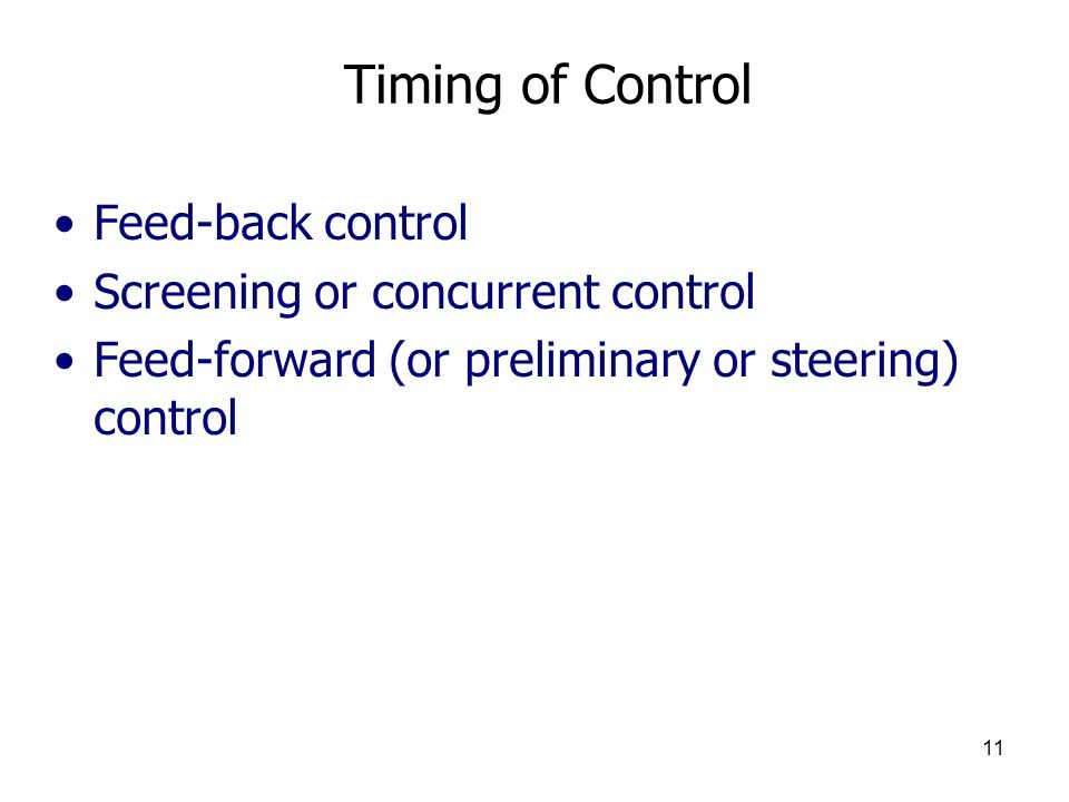 Timing of Control Feed-back control Screening or concurrent control