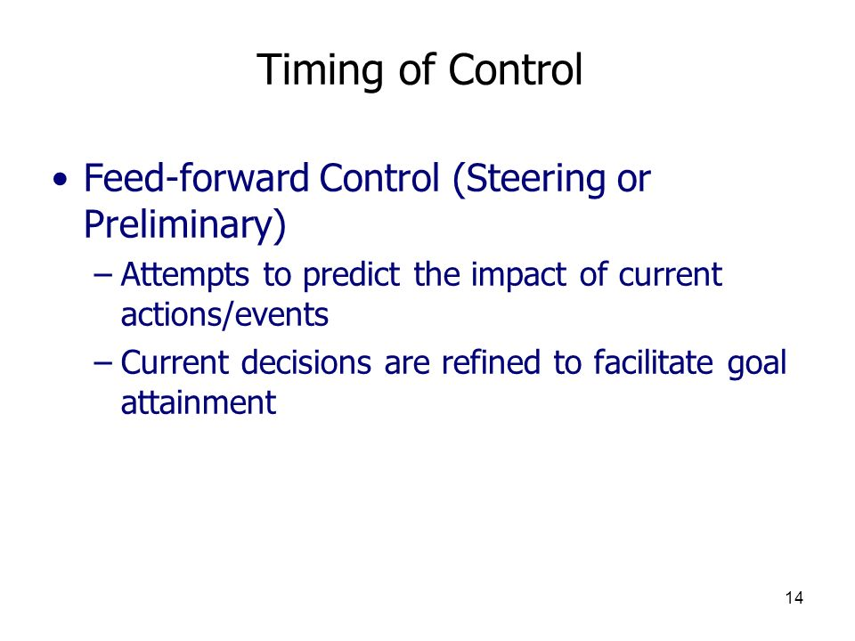 Timing of Control Feed-forward Control (Steering or Preliminary)