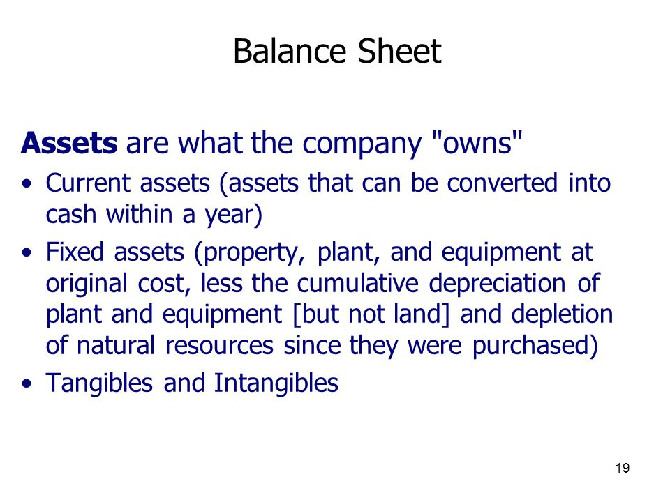 Balance Sheet Assets are what the company owns