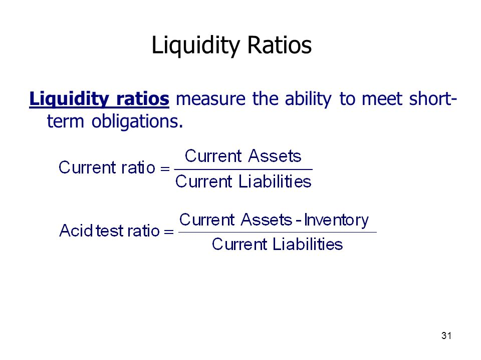 Liquidity Ratios Liquidity ratios measure the ability to meet short-term obligations.