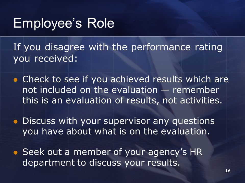 Employee's Role If you disagree with the performance rating you received: