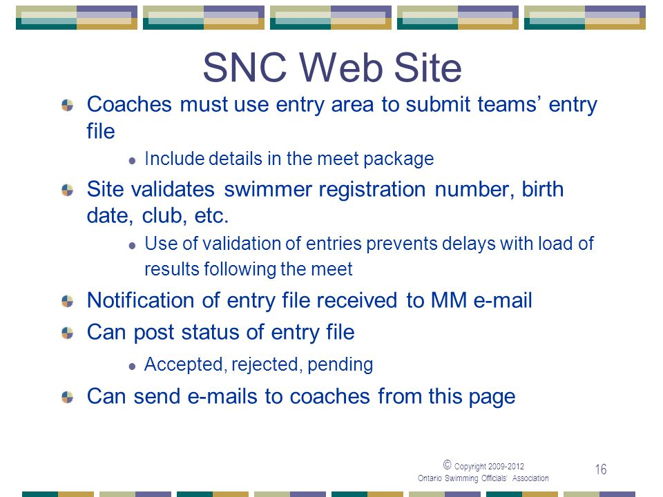 SNC Web Site Coaches must use entry area to submit teams' entry file