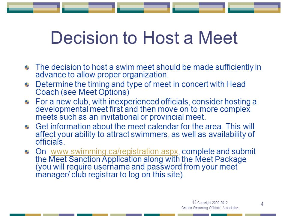 05/04/2017 Decision to Host a Meet. The decision to host a swim meet should be made sufficiently in advance to allow proper organization.